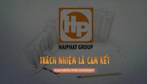 Hai-Phat-Group-trach-nhiem-la-cam-ket